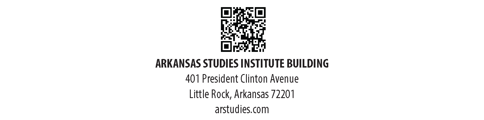 The Arkansas Studies Institute Building 401 President Clinton Avenue Little Rock Arkansas 72201 arstudies.org
