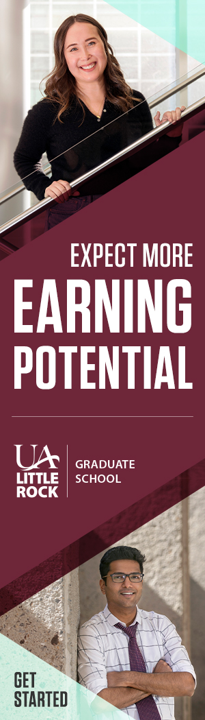 """Digital ad with two photos of graduate students, and text that says: Expect More Earning Potential. UA Little Rock Graduate School. Get Started."""""""