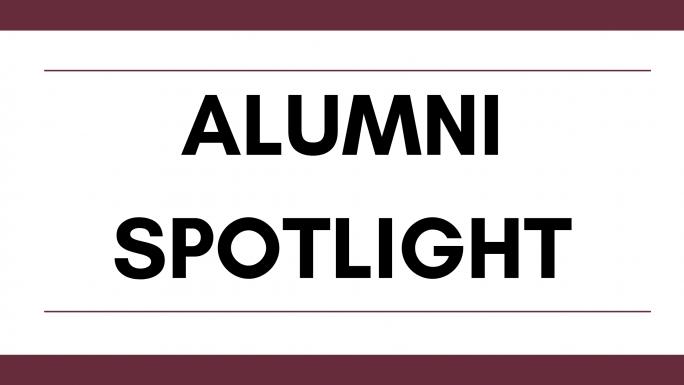 "Image reading ""Alumni Spotlight"" with maroon borders."