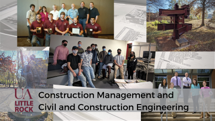 Title Image for Construction Management and Civil and Construction Engineering Department that includes three photos of groups of students, two structures outside of ETAS and the plans for a project as the background. The name of the department and UA Little Rock logo are on the bottom of the image as an overlay.