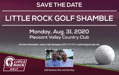 Save the Date. Little Rock Golf Shamble. Monday, Aug. 31, 2020. Pleasant Valley Country Club. For more information, contact Jake Harrington 501-516-3531 or jxharrington@ualr.edu. 2020 honorees Chris and John Mays.