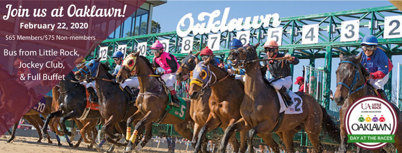 Join us at Oaklawn! February 22, 2020. $65 Members and $75 non-members. Bus from Little Rock, Jockey Club, and Full Buffet included.