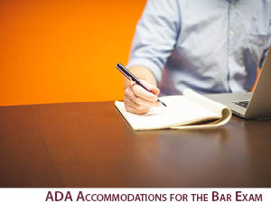 ADA Accommodations for the Bar Exam