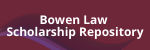 Bowen Law Scholarship Repository
