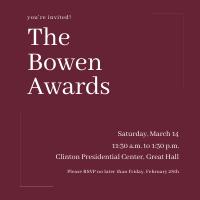 The Bowen Awards