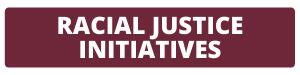 Racial Justice Initiatives