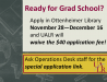 Ready for Grad School? Apply in Ottenheimer Library November 28 - December 16 and UALR will waive the $40 application fee! Ask Operations Desk staff for the special application link.