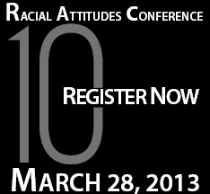 Register for the 2013 Racial Attitudes Conference