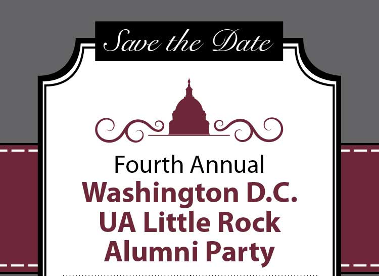The University of Arkansas at Little Rock Alumni Association will host its fourth annual party for all UA Little Rock alumni in the Washington, D.C., area Thursday, July 27.