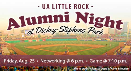 All University of Arkansas at Little Rock alumni, friends, faculty, and staff are invited to enjoy a night at the ballpark during the university's second annual Alumni Night at Dickey-Stephens Park on Friday, Aug. 25.