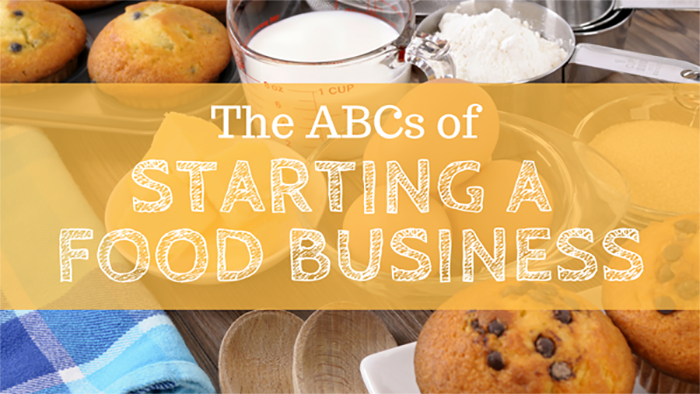 ABCs of Starting a Food Business