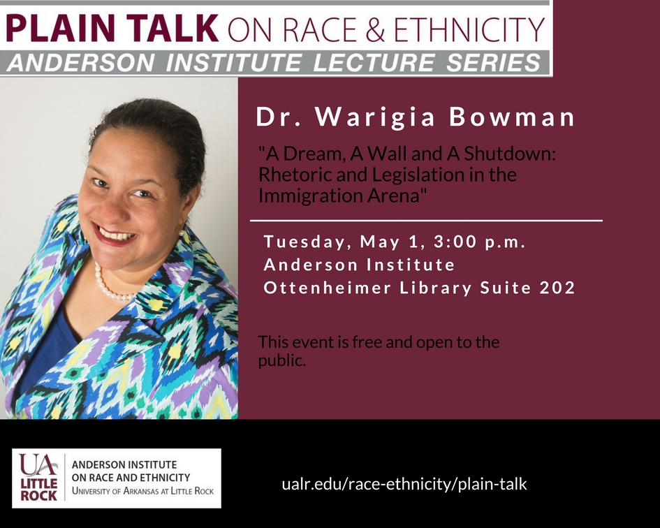 Dr. Warigia Bowman, assistant professor of public policy at the Clinton School of Public Service, will deliver a lecture on rhetoric and legislation concerning immigration on May 1.