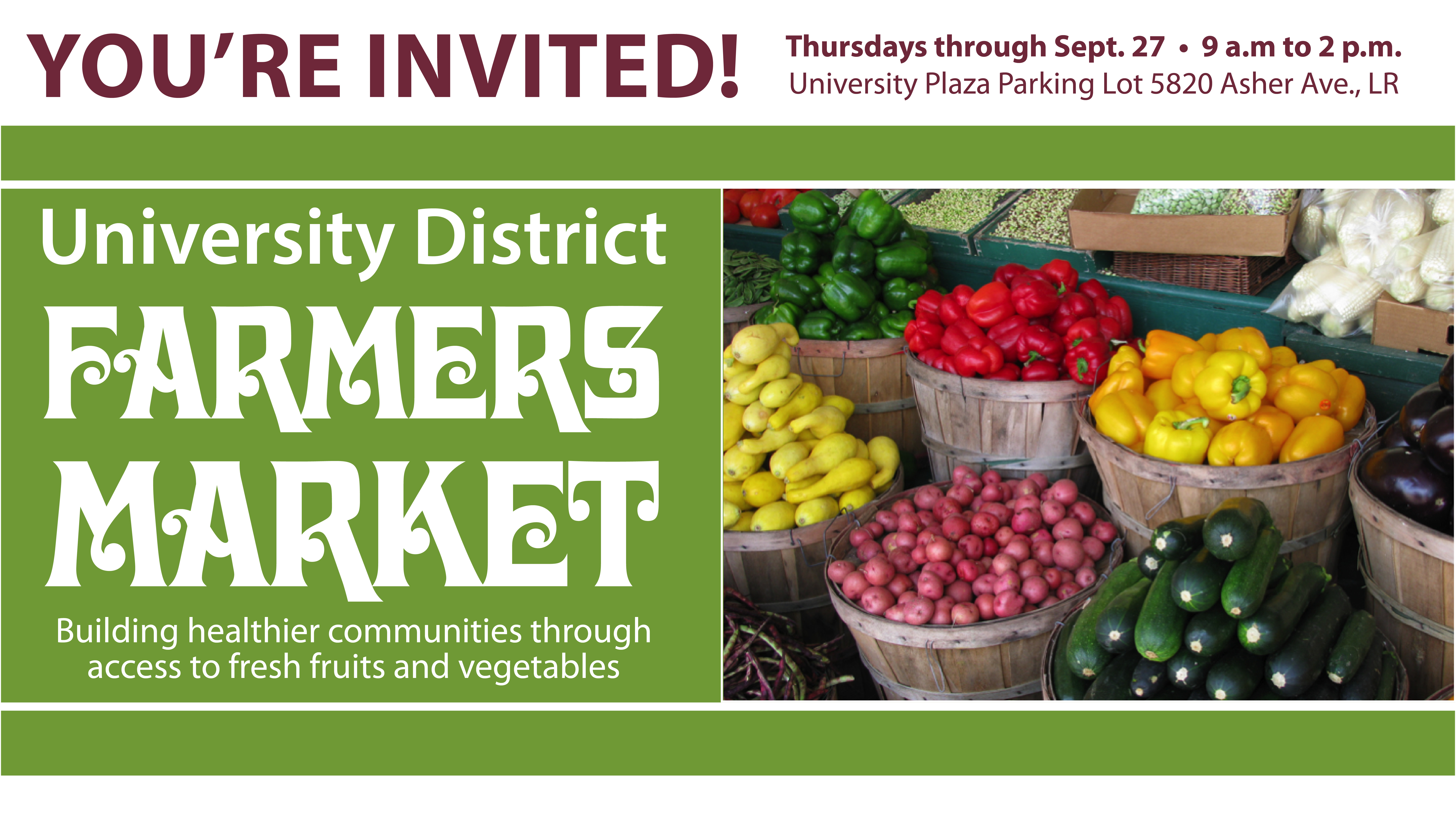 The farmers markets will be held from 9 a.m. to 2 p.m. every Thursday from May 10 to Sept. 27 in the University of Arkansas at Little Rock University Plaza Parking Lot at 5820 Asher Ave.