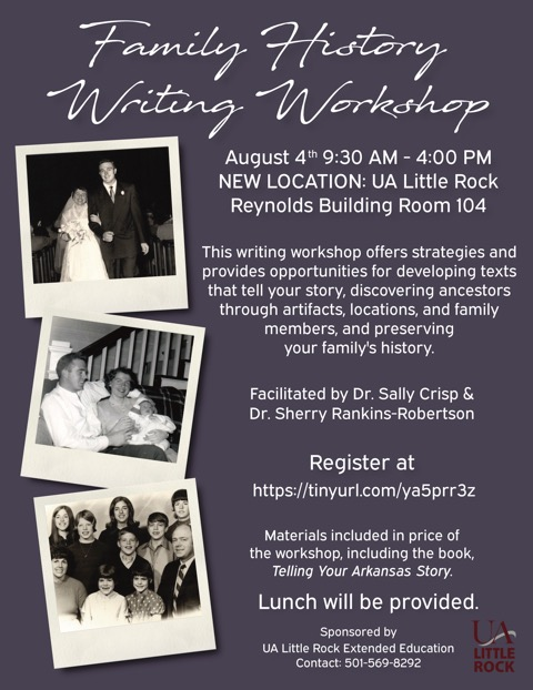 "The workshop, ""Writing Family Histories: Discovering, Developing, and Preserving Your Family History,"" will be from 9:30 a.m. to 4 p.m. Saturday, Aug. 4, in the UA Little Rock Reynolds Business Building room 104."