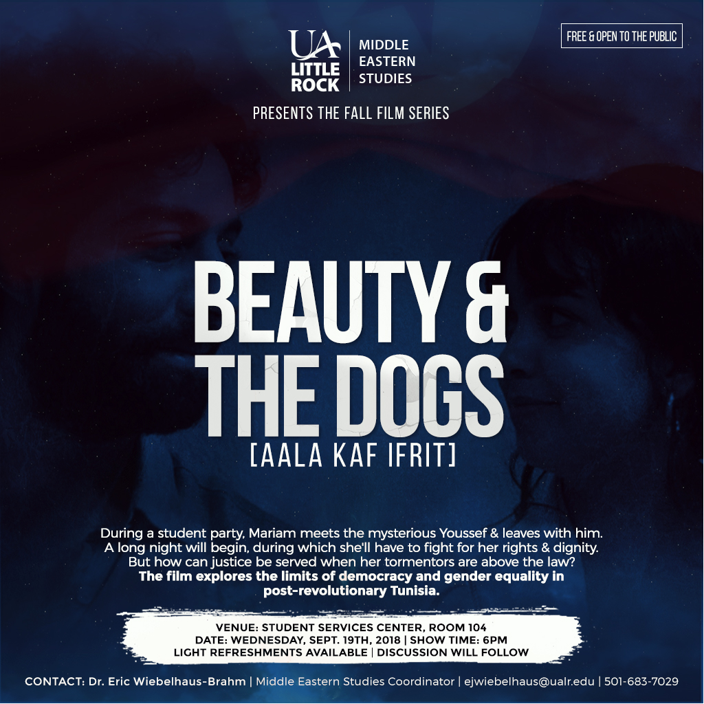 "The UA Little Rock Middle Eastern Studies Fall Film Series will present a screening of ""Beauty and The Dogs"" Wednesday, Sept. 19."