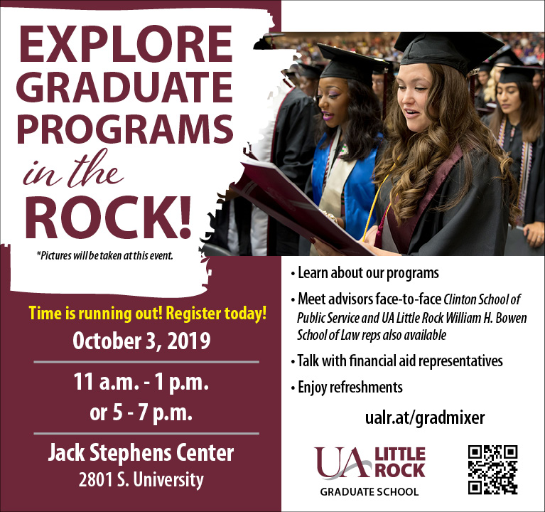 People who are interested in attending graduate school are invited to explore advanced programs Thursday, Oct. 3, at the University of Arkansas at Little Rock.