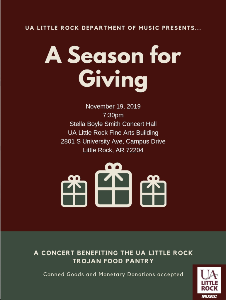 The University of Arkansas at Little Rock Department of Music will present a benefit concert for the Trojan Food Pantry at 7:30 p.m. Tuesday, Nov. 19, in the Stella Boyle Smith Concert Hall in the Fine Arts Building. Canned goods and monetary donations will be accepted. The free event is open to the public.