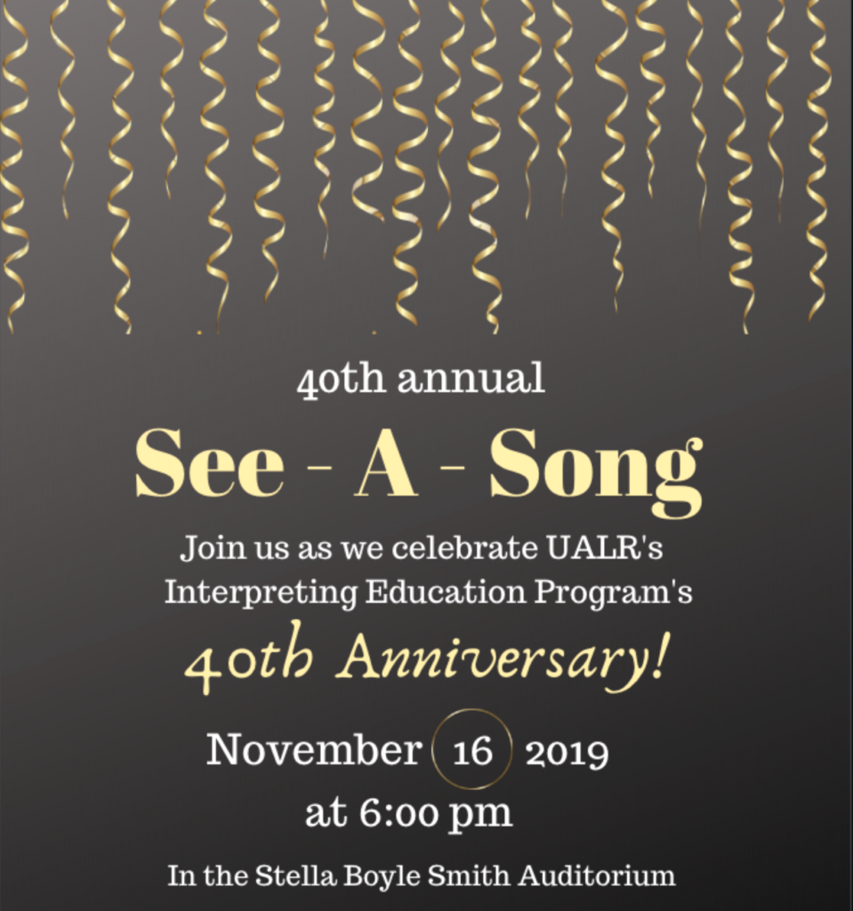 """The UA Little Rock Interpreter Education Program will present """"See-a-Song,"""" an interpreted musical performance 6 p.m. Nov. 16, in the Stella Boyle Smith Concert Hall in the Fine Arts Building. The free event is open to the public and family friendly."""