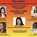 "The University of Arkansas at Little Rock will host a panel of women in entertainment who will discuss how they have adapted to an industry that has changed during the coronavirus pandemic. The event, ""Sink or Swim: A Conversation of Adaptation and Evolution in Entertainment in the Covid Reality,"" will begin at 4 p.m. Wednesday, Nov. 11."