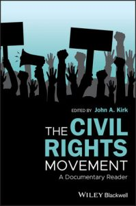 """Dr. John Kirk edited """"The Civil Rights Movement: A Documentary Reader."""""""