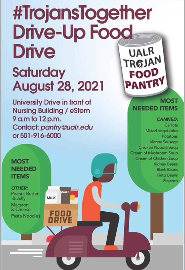 The University of Arkansas at Little Rock will hold a drive-up food drive to support the Trojan Food Pantry on Saturday, Aug. 28.