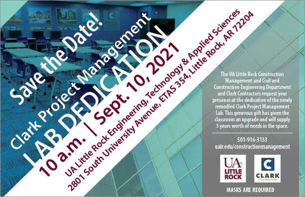 UA Little Rock will hold a dedication and ribbon cutting ceremony for the newly renovated Clark Project Management Lab in the Department of Construction Management and Civil and Construction Engineering at UA Little Rock on Sept. 10.