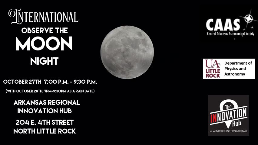 International Observe the Moon Night 2017, October 27, 7 – 9 p.m. at the Arkansas Regional Innovation Hub