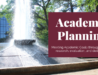Academic Planning: