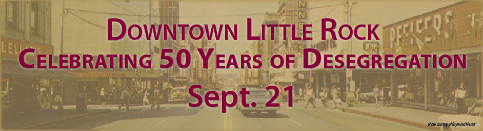 Downtown Little Rock Celebrating 50 Years of Desegregation Sept. 21
