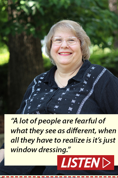 """A lot of people are fearful of what they see as different, when all they have to realize is it's just window dressing."" Listen to interview with Deborah Manfredini."