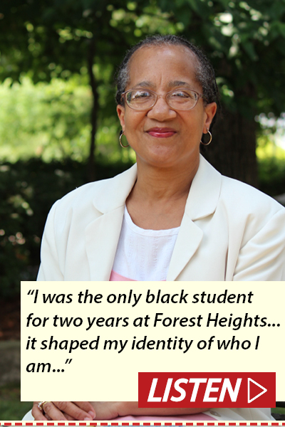 """I was the only black student for two years at Forest Heights…it shaped my identity of who I am."" Listen to interview with LaVerne Bell-Tolliver, Ph.D."
