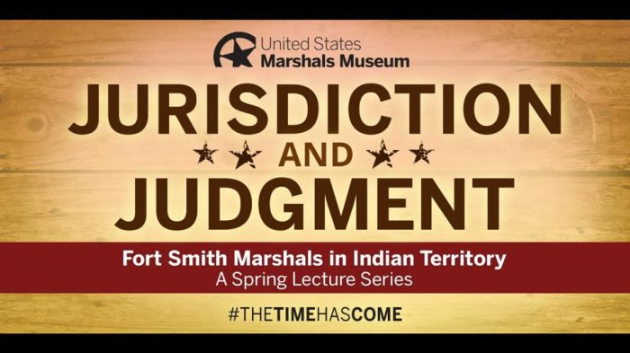 Jurisdiction and Judgment, Fort Smtih Marshals in Indian Territory: A Spring Lecture Series
