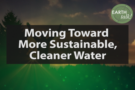 Earth Talk! - Moving Toward More Sustainable, Cleaner Water (Promo)