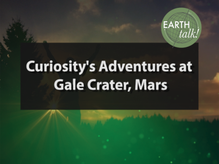 Curiosity's Adventures at Gale Crater, Mars