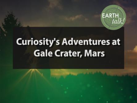 Curiosity's Adventures at Gale Crater, Mars