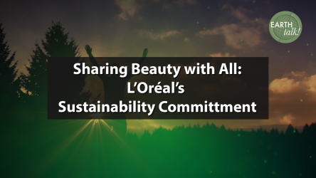 EARTHtalk! - Rachel Furman L'Oreal Sustainability